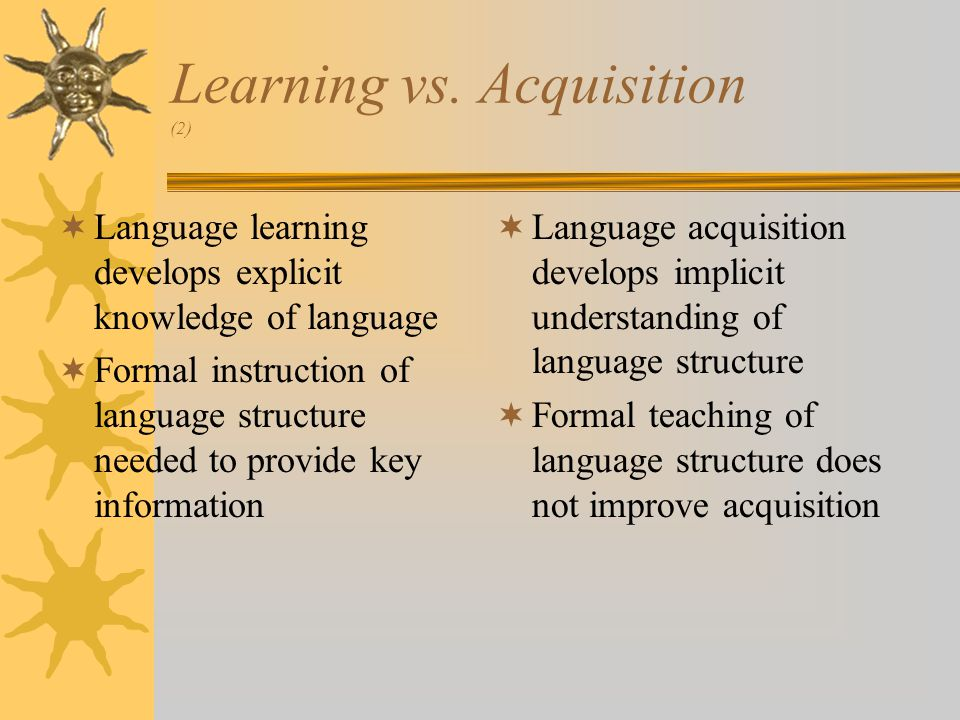 Learning vs. Acquisition (2)