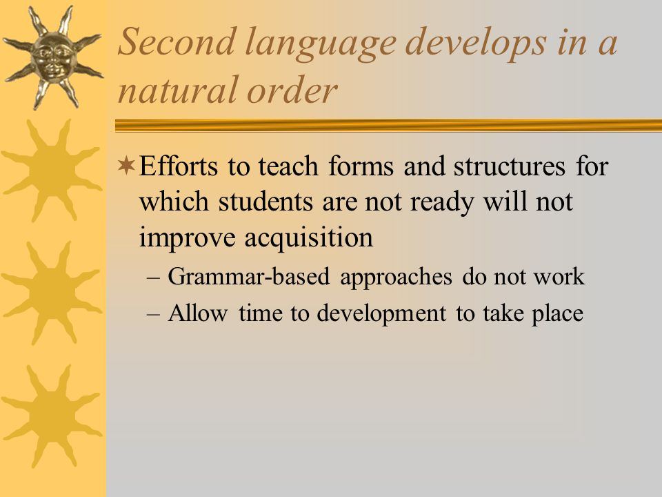 Second language develops in a natural order
