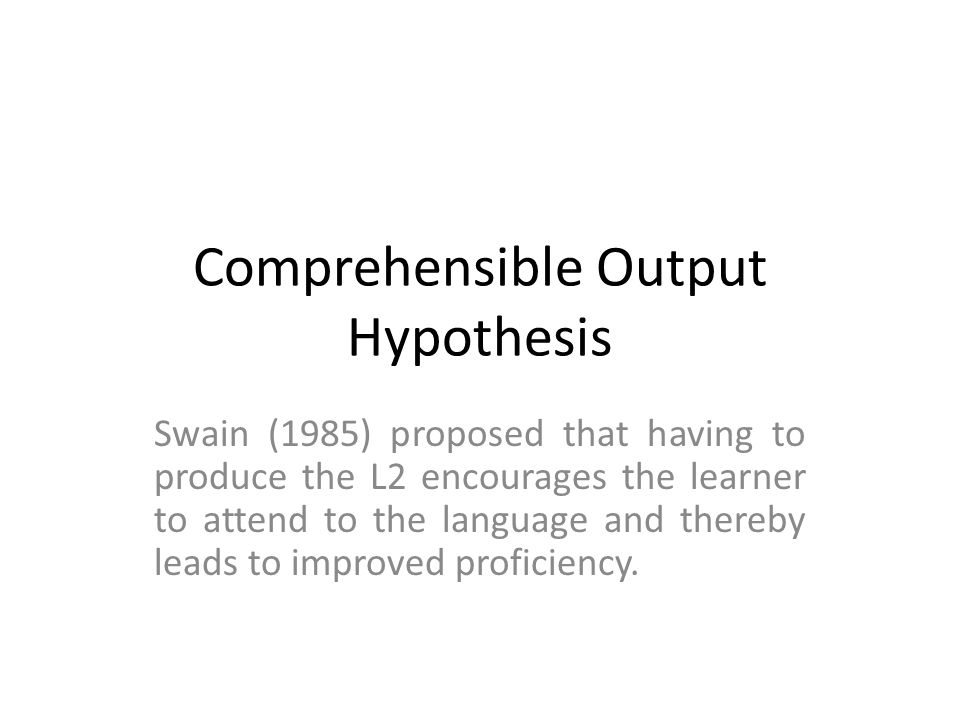 Comprehensible Output Hypothesis