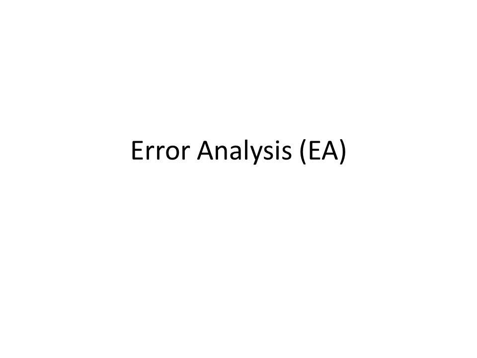 Error Analysis (EA)