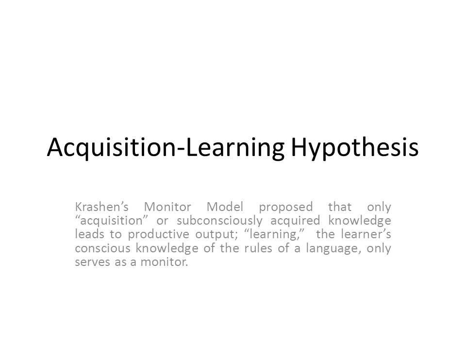 Acquisition-Learning Hypothesis