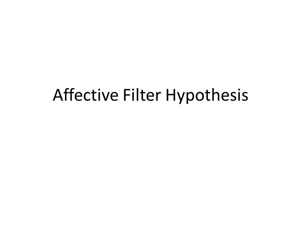 Affective Filter Hypothesis