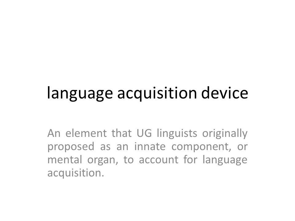 language acquisition device