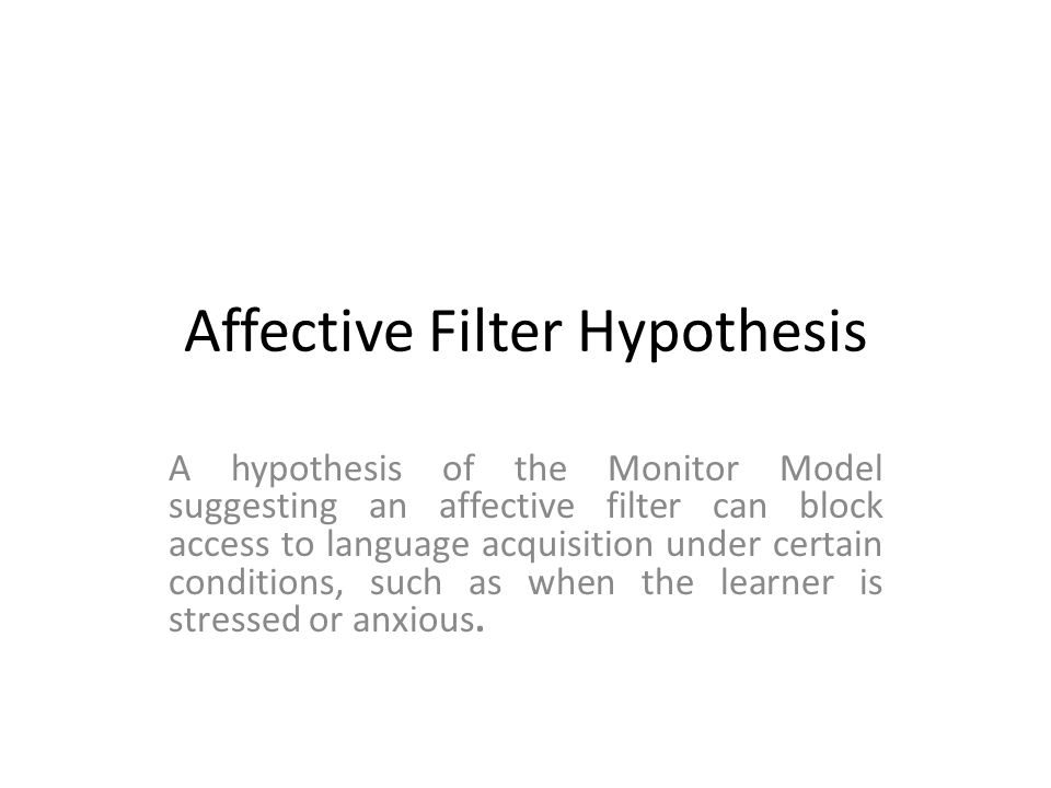 Learning Log: the Affective Filter Hypothesis