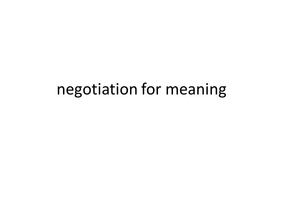 negotiation for meaning