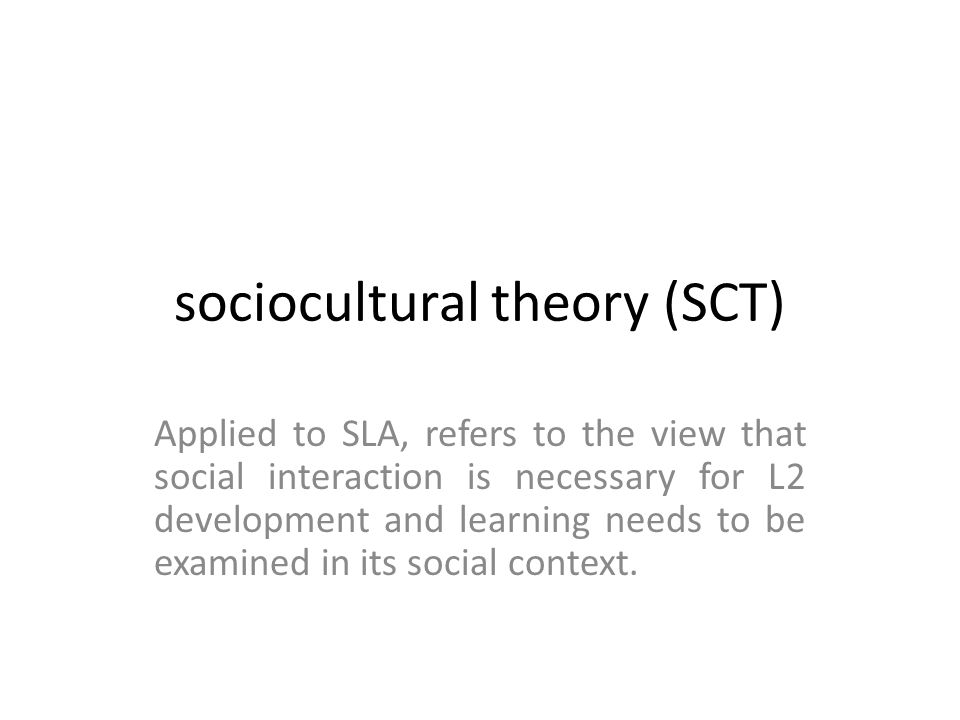sociocultural theory (SCT)