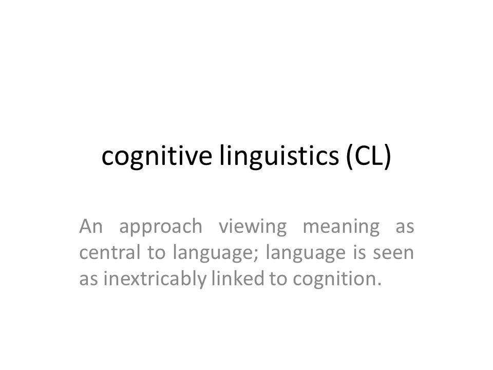 cognitive linguistics (CL)