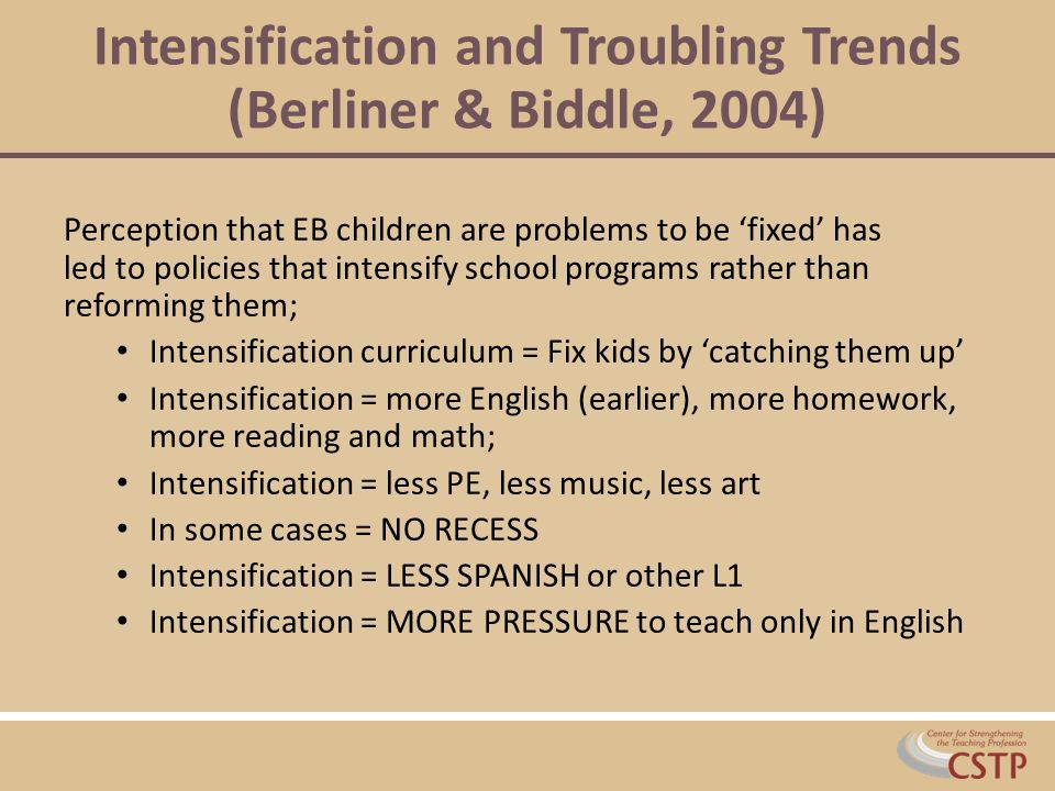 Intensification and Troubling Trends (Berliner & Biddle, 2004)