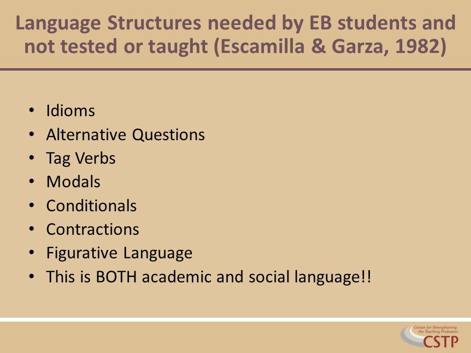 Language Structures needed by EB students and not tested or taught (Escamilla & Garza, 1982)