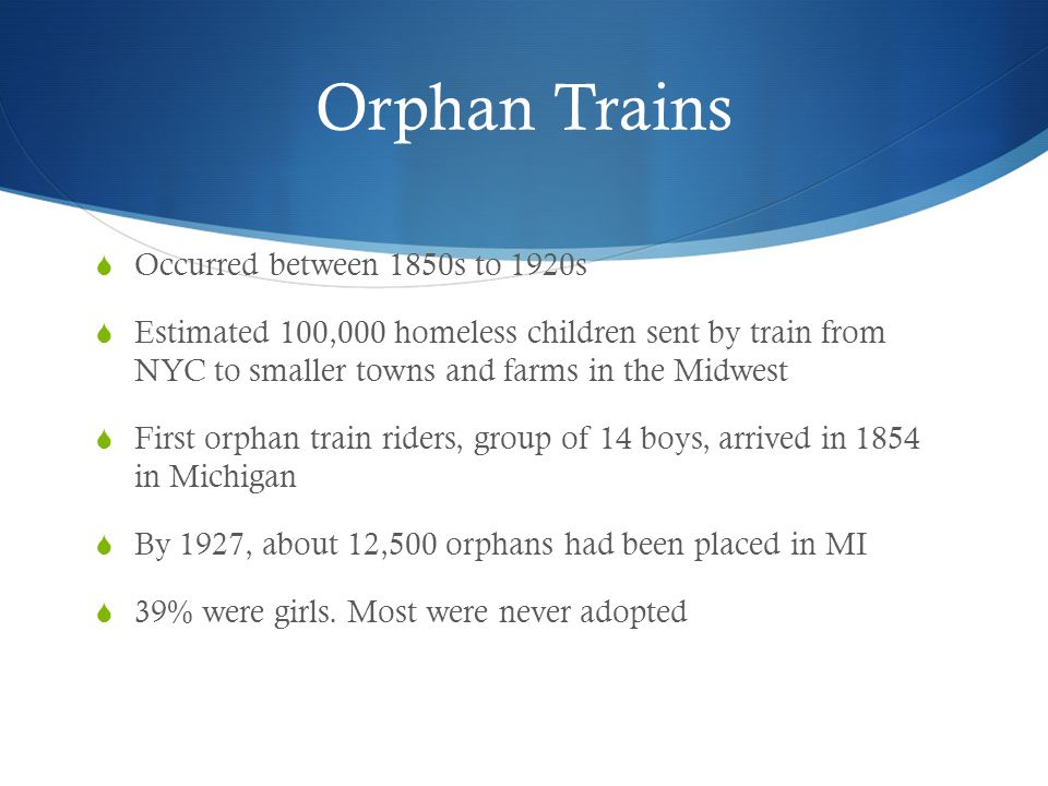 Orphan Trains Occurred between 1850s to 1920s