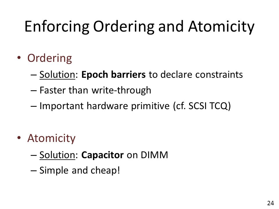 Enforcing Ordering and Atomicity