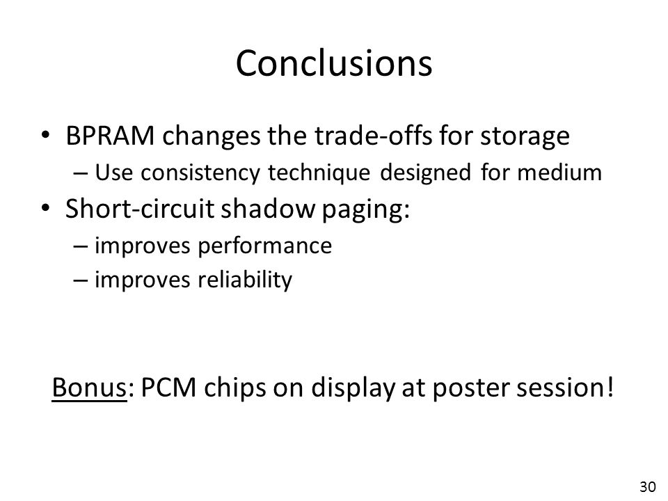 Conclusions BPRAM changes the trade-offs for storage