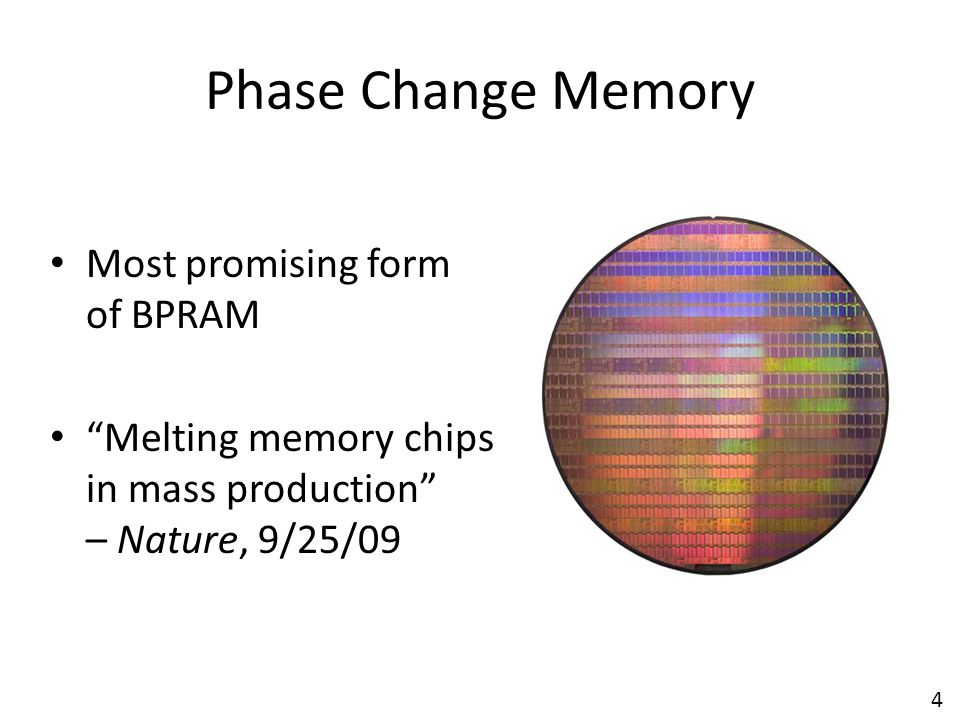 Phase Change Memory Most promising form of BPRAM