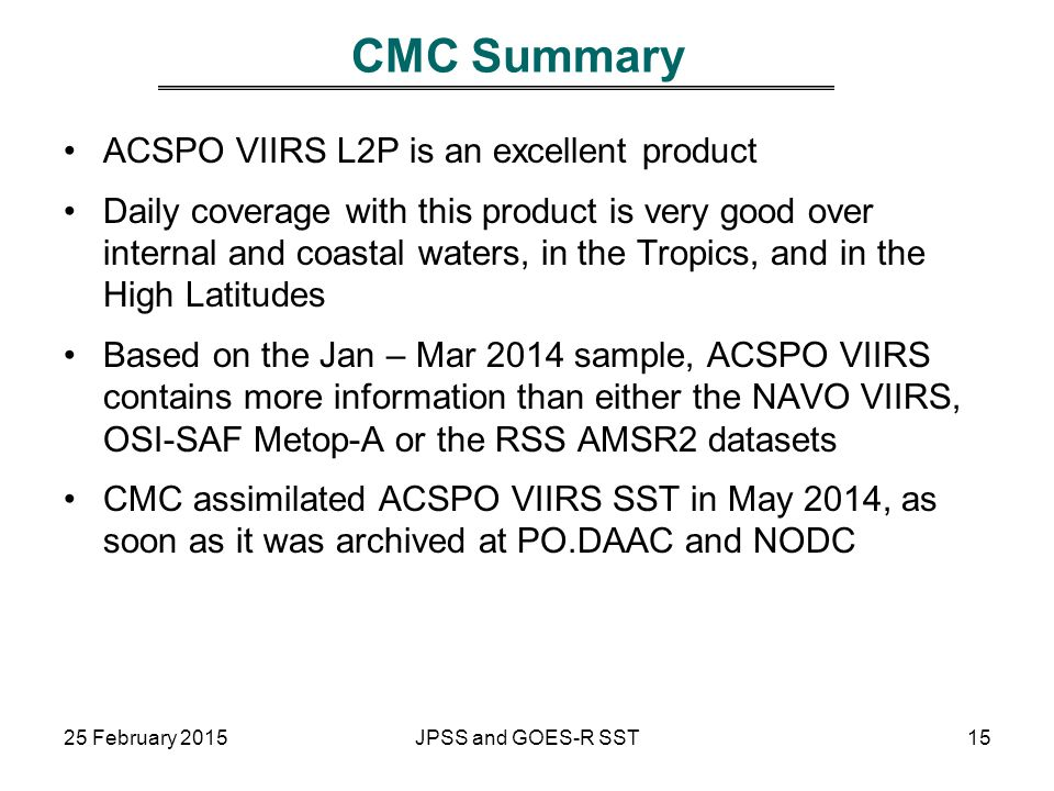 CMC Summary ACSPO VIIRS L2P is an excellent product