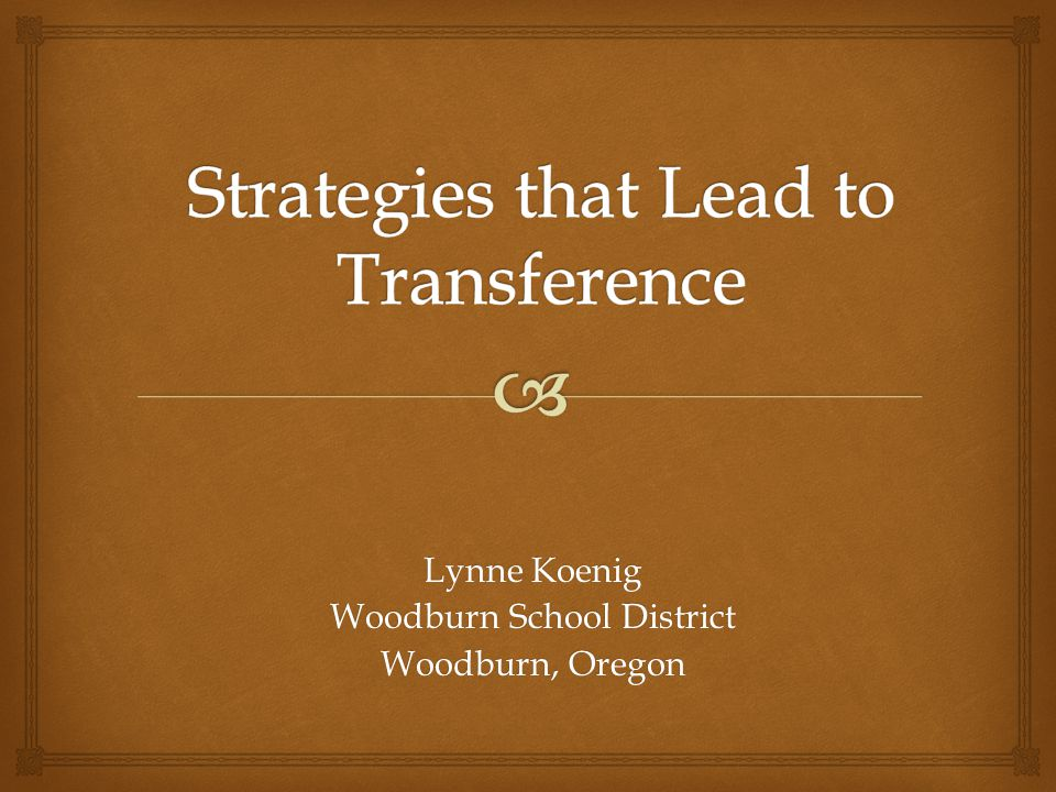 Strategies that Lead to Transference