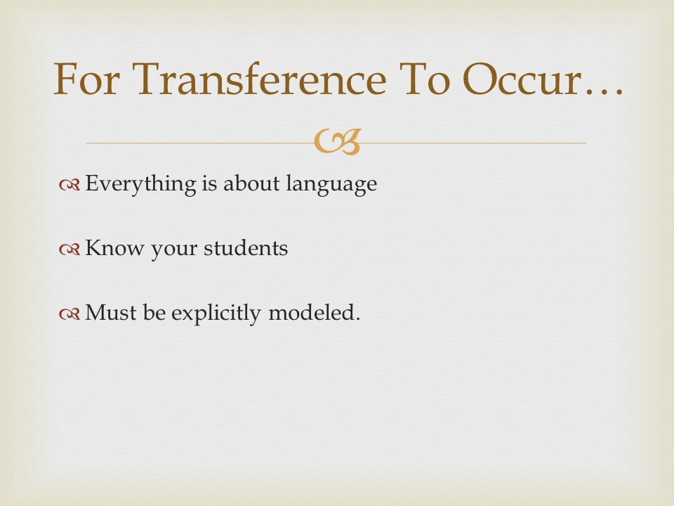 For Transference To Occur…