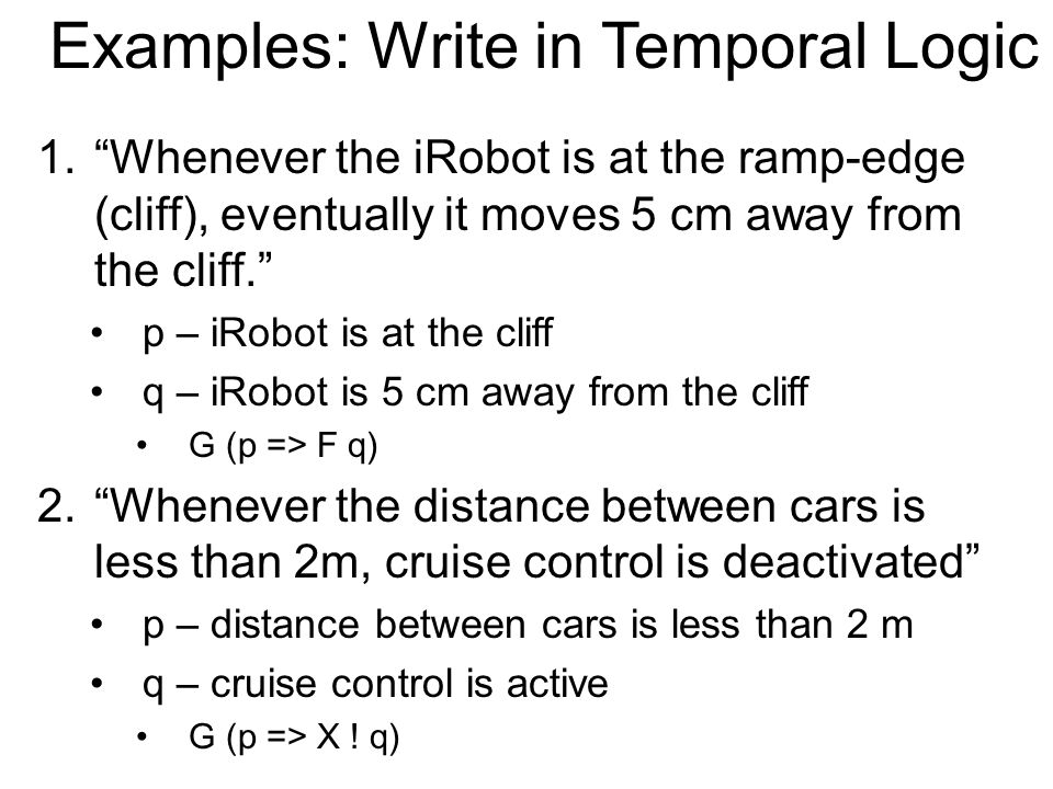 Examples: Write in Temporal Logic