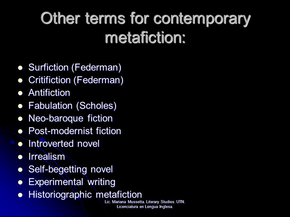 Other terms for contemporary metafiction: