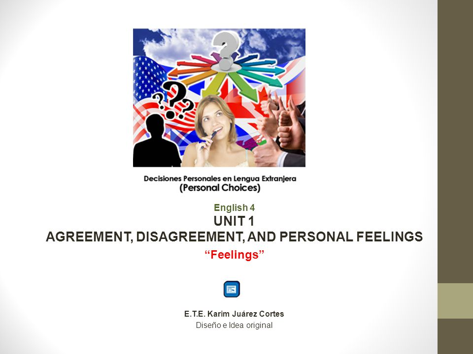 AGREEMENT, DISAGREEMENT, AND PERSONAL FEELINGS