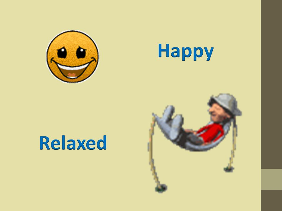 Happy Relaxed