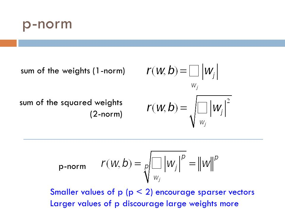 p-norm sum of the weights (1-norm) sum of the squared weights (2-norm)