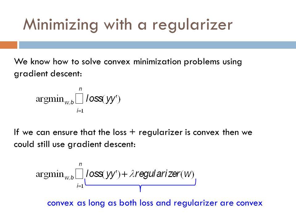 Minimizing with a regularizer