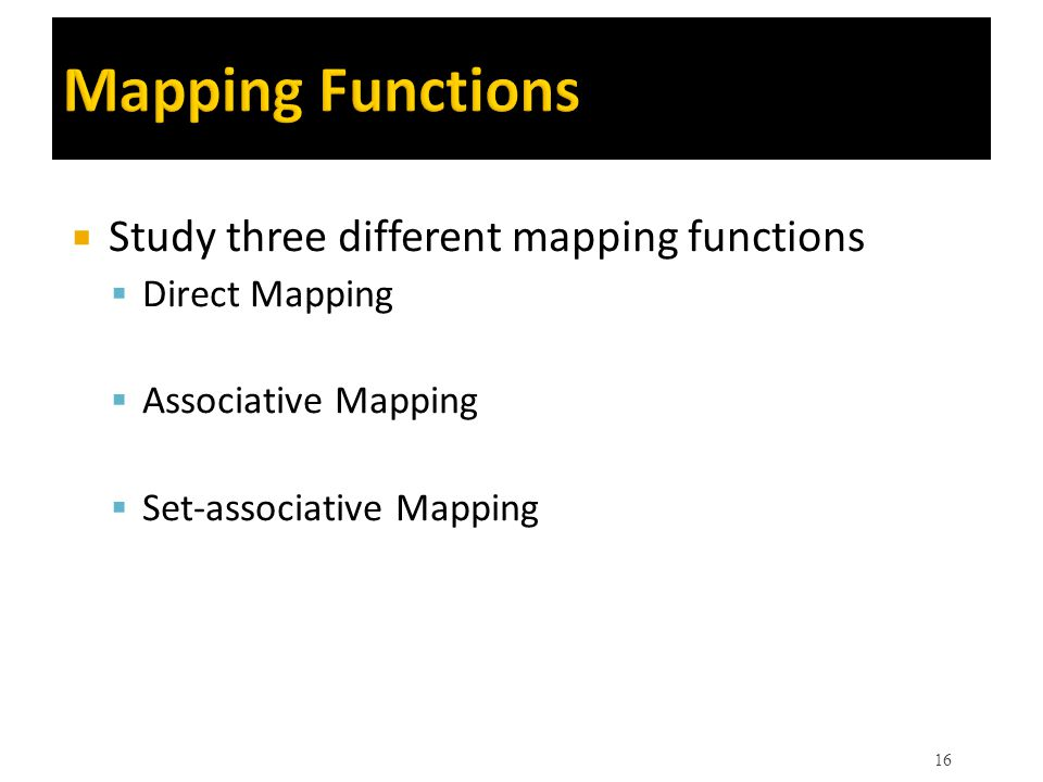 Mapping Functions Study three different mapping functions