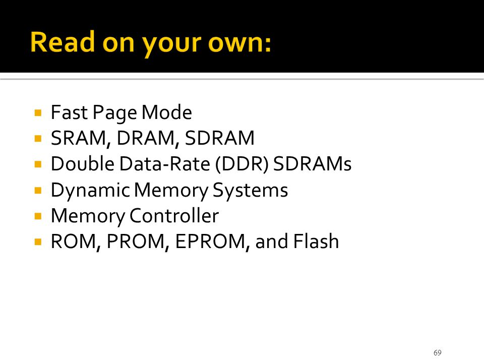 Read on your own: Fast Page Mode SRAM, DRAM, SDRAM