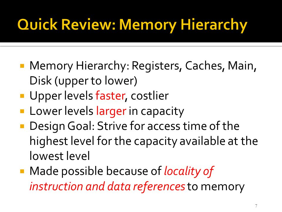 Quick Review: Memory Hierarchy