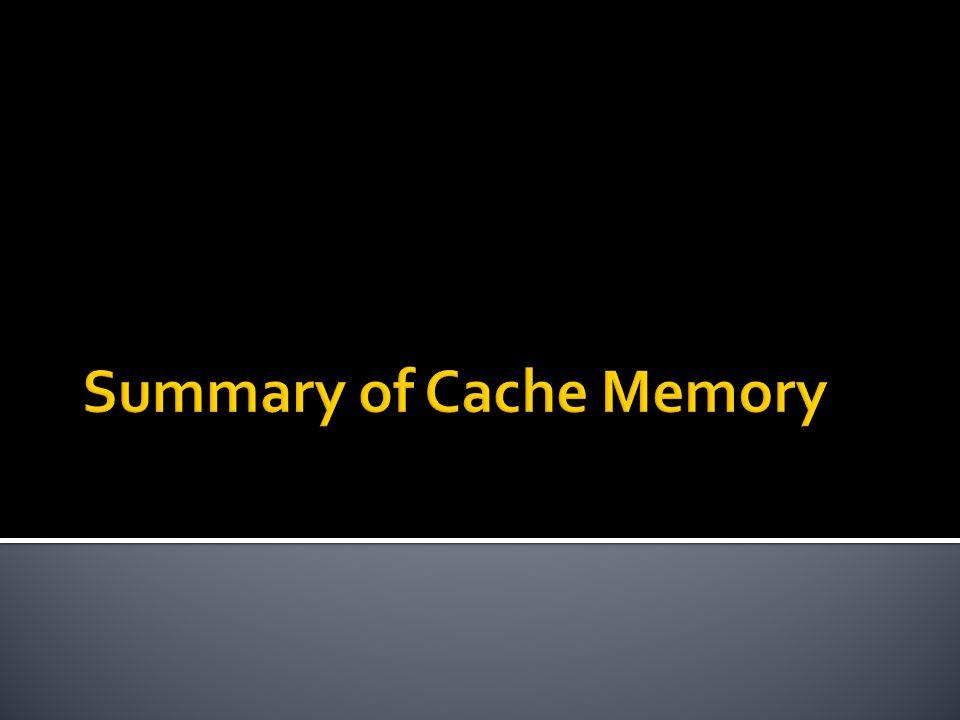 Summary of Cache Memory