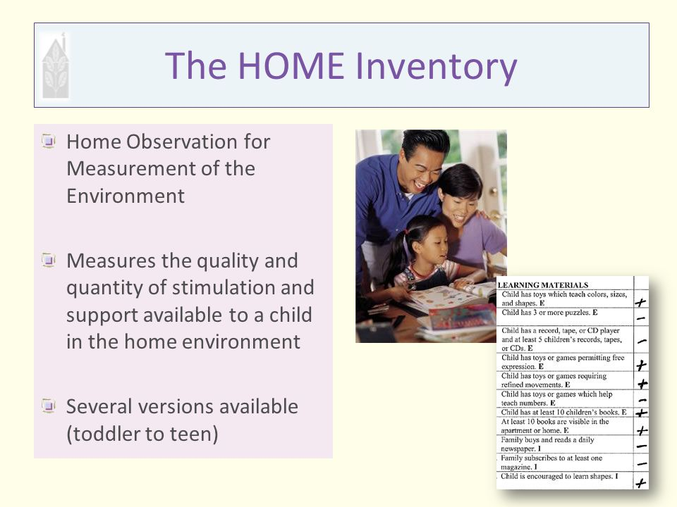 The HOME Inventory Home Observation for Measurement of the Environment