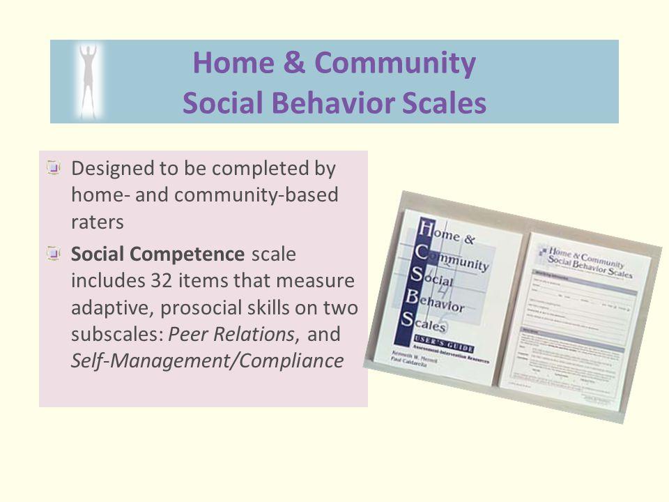 Home & Community Social Behavior Scales