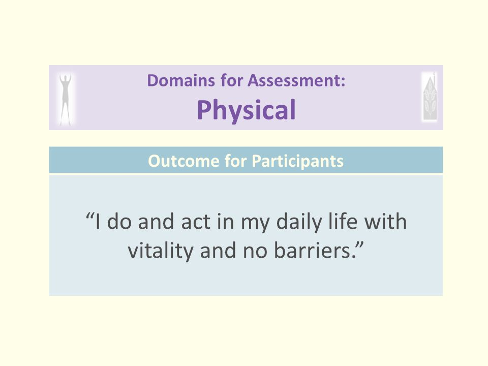 Domains for Assessment: Physical