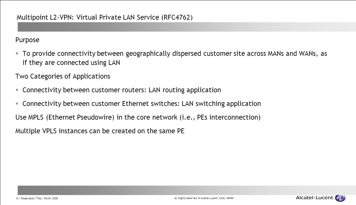 Multipoint L2-VPN: Virtual Private LAN Service (RFC4762)