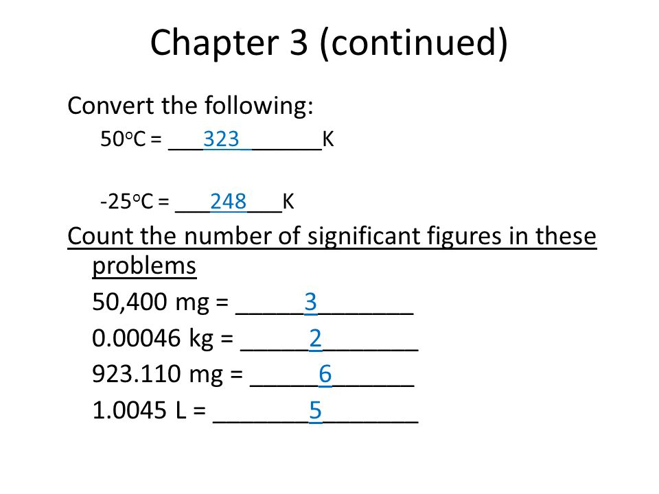 Chapter 3 (continued) Convert the following: