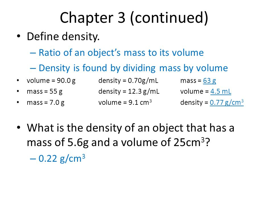Chapter 3 (continued) Define density.