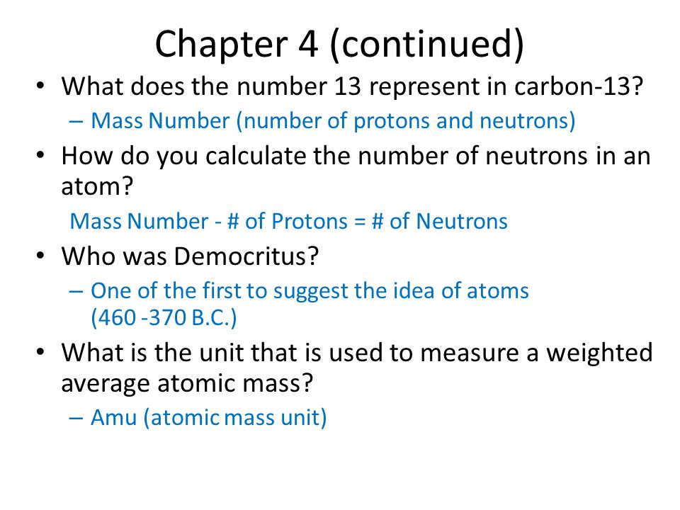 Chapter 4 (continued) What does the number 13 represent in carbon-13