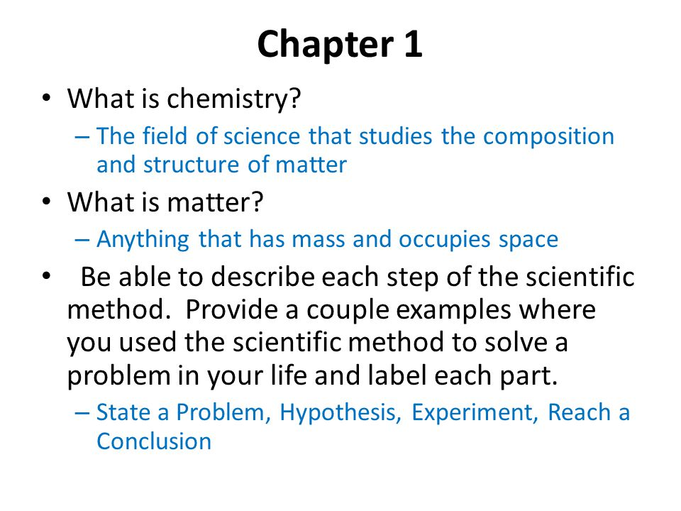 Chapter 1 What is chemistry What is matter
