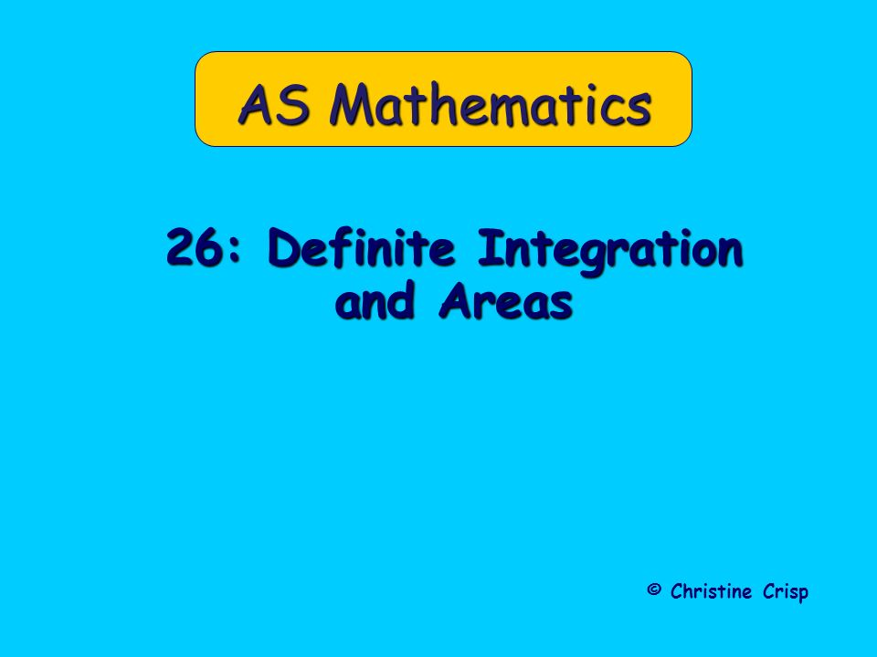 26: Definite Integration and Areas