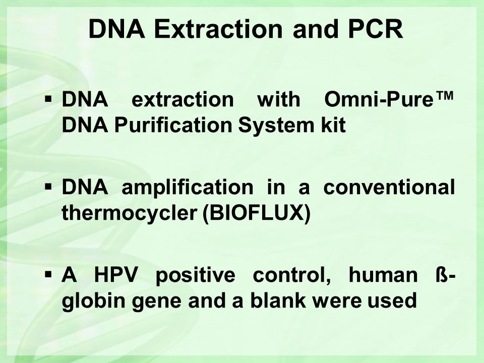 DNA Extraction and PCR DNA extraction with Omni-Pure™ DNA Purification System kit. DNA amplification in a conventional thermocycler (BIOFLUX)