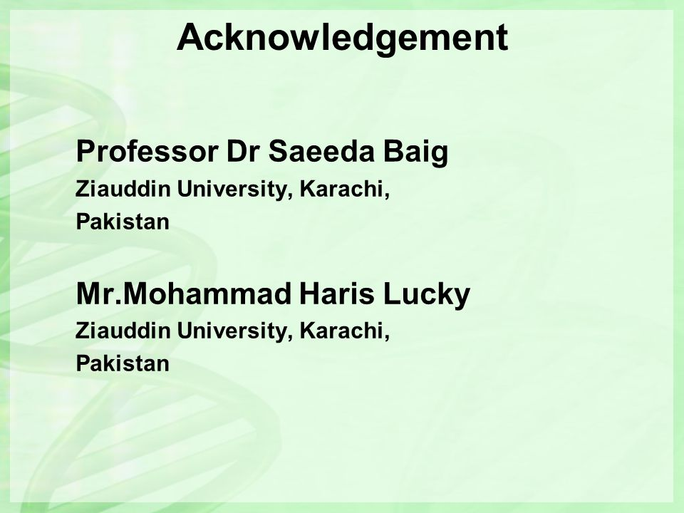 Acknowledgement Professor Dr Saeeda Baig Mr.Mohammad Haris Lucky