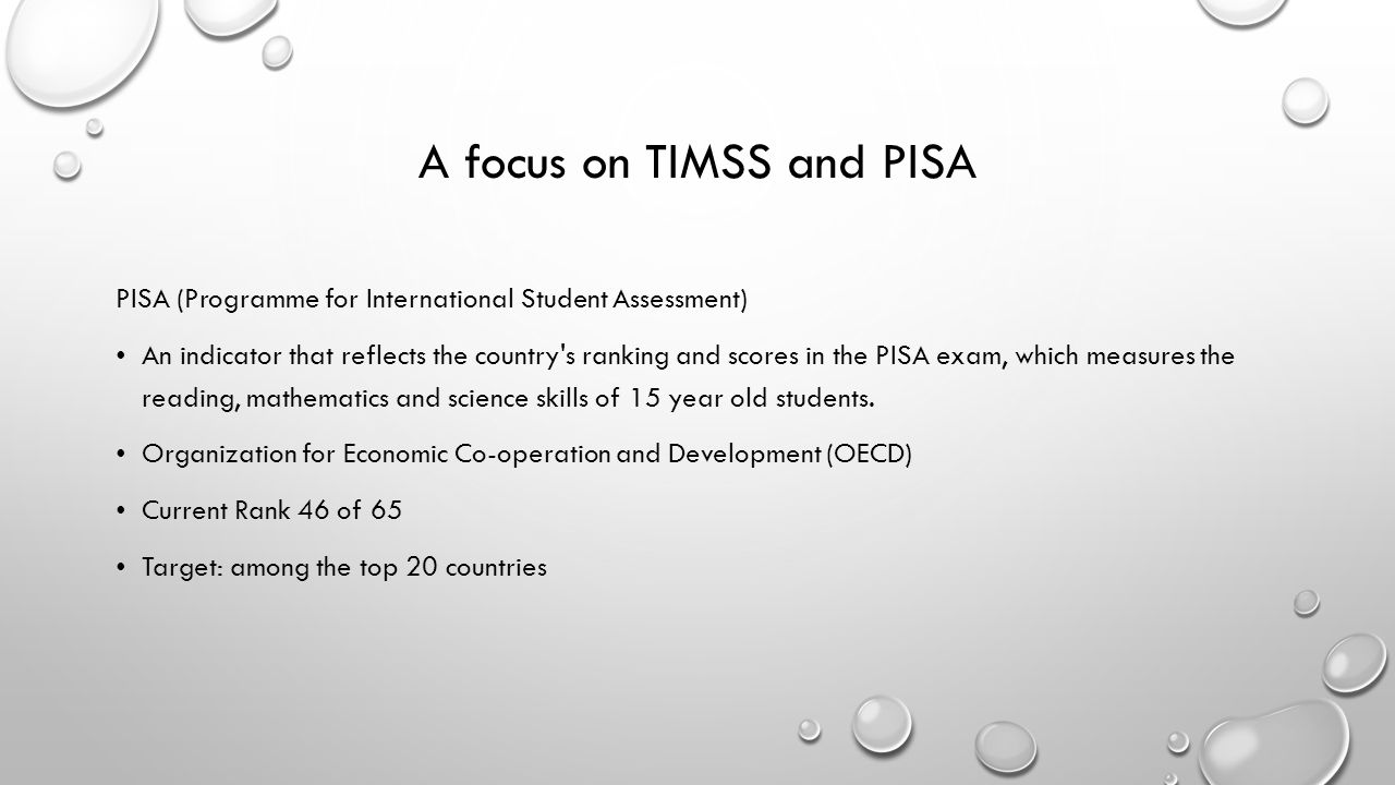 A focus on TIMSS and PISA