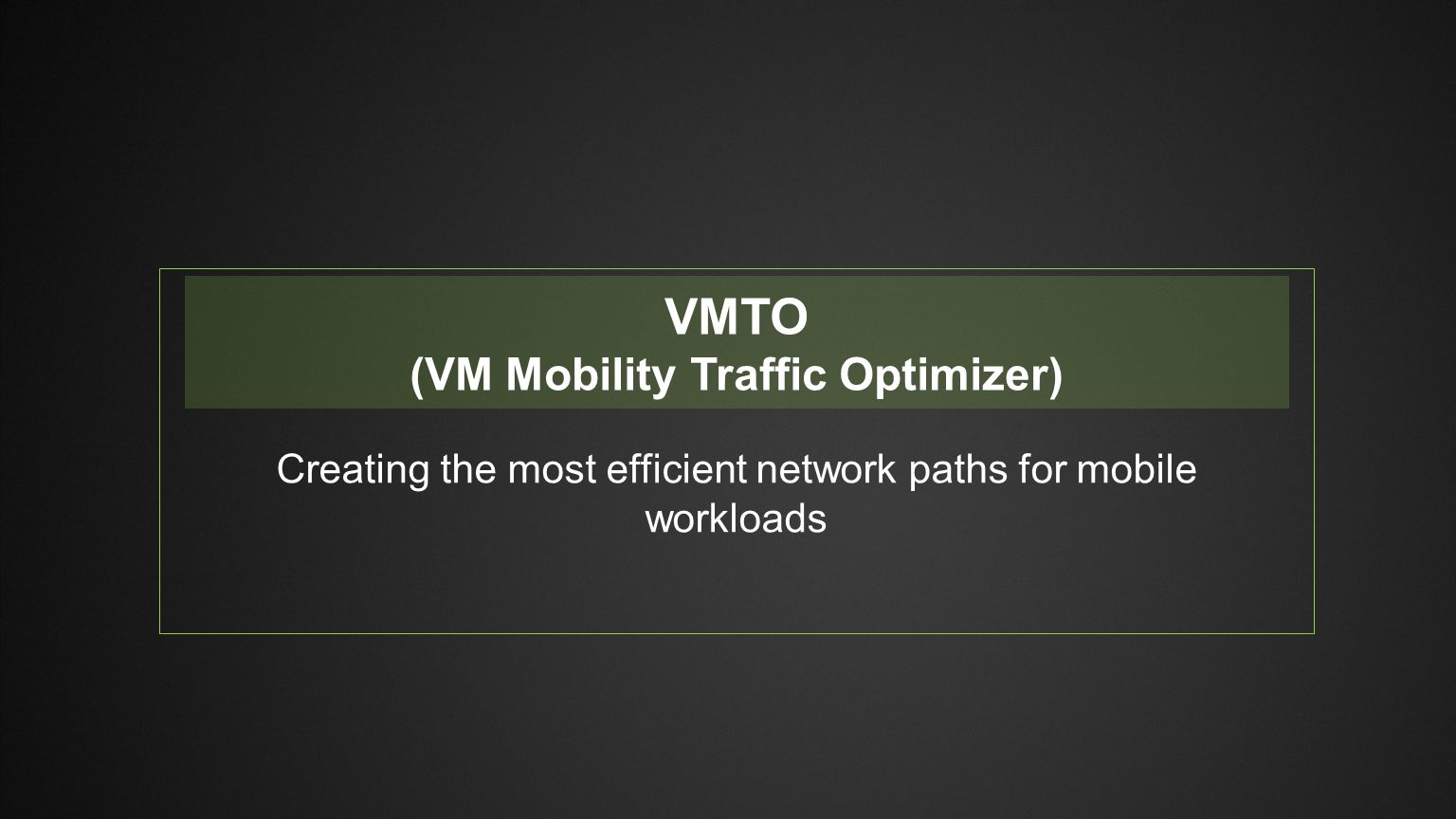 (VM Mobility Traffic Optimizer)