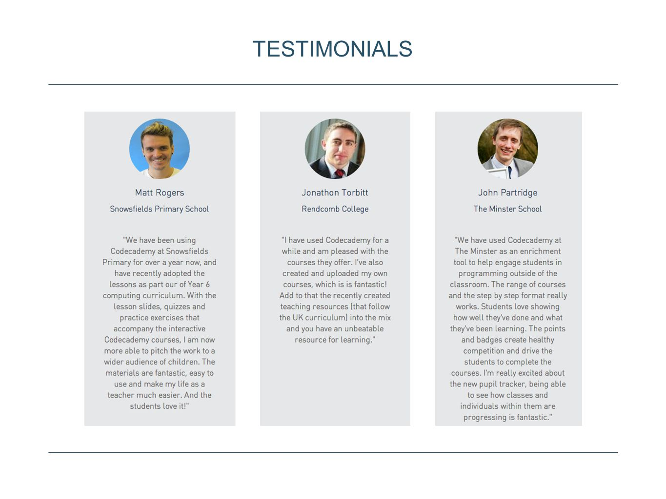 TESTIMONIALS Codecademy is not new to the Classroom.