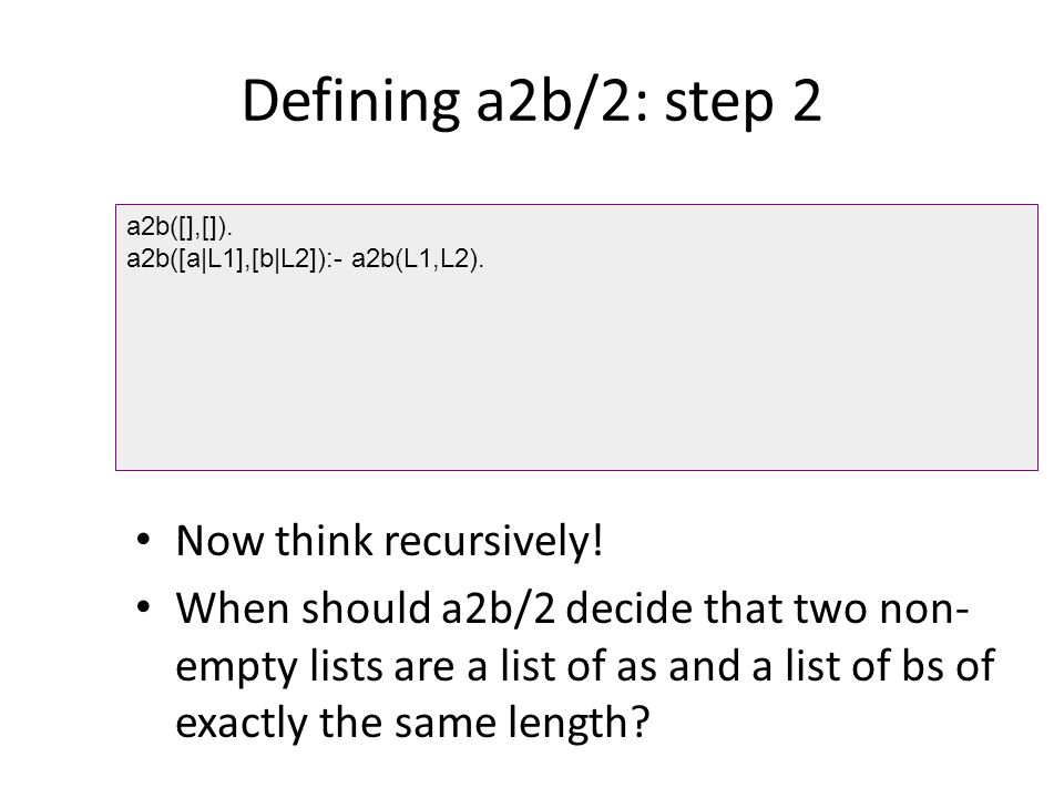 Defining a2b/2: step 2 Now think recursively!
