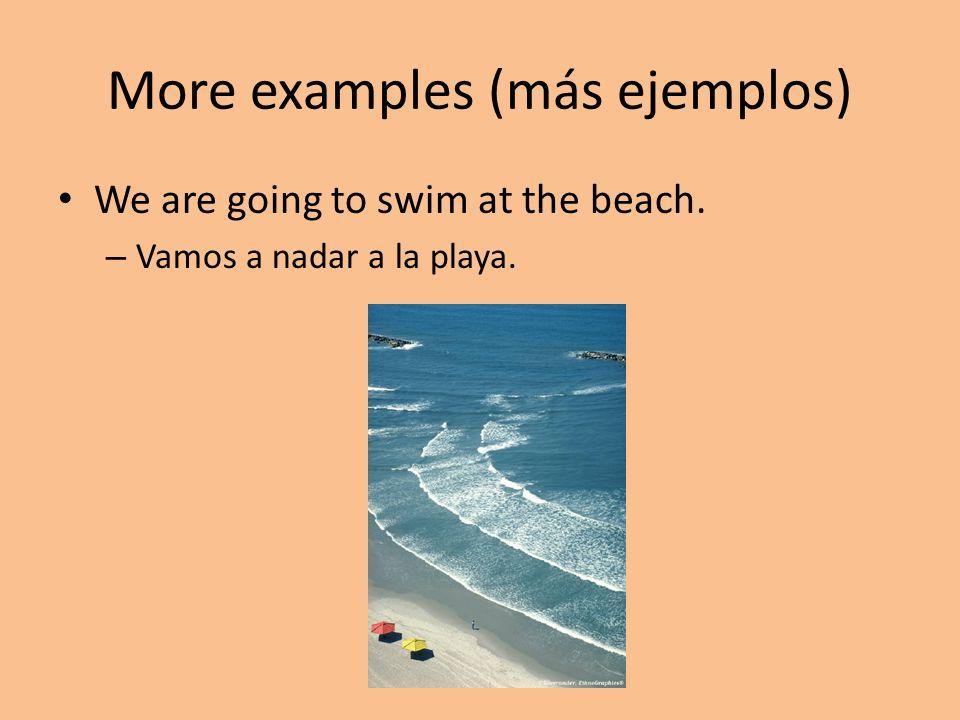 More examples (más ejemplos)