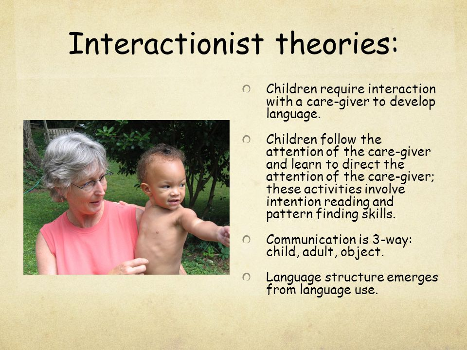 Interactionist theories: