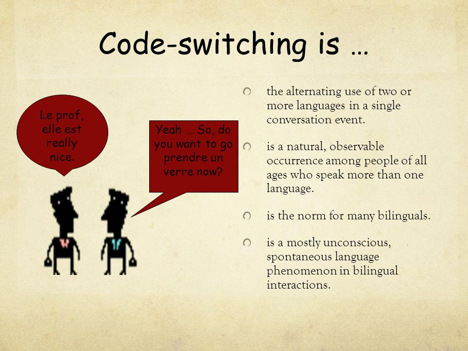 Code-switching is … the alternating use of two or more languages in a single conversation event.