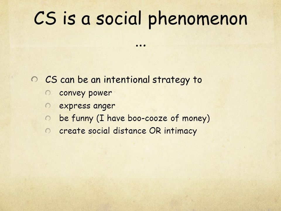 CS is a social phenomenon …