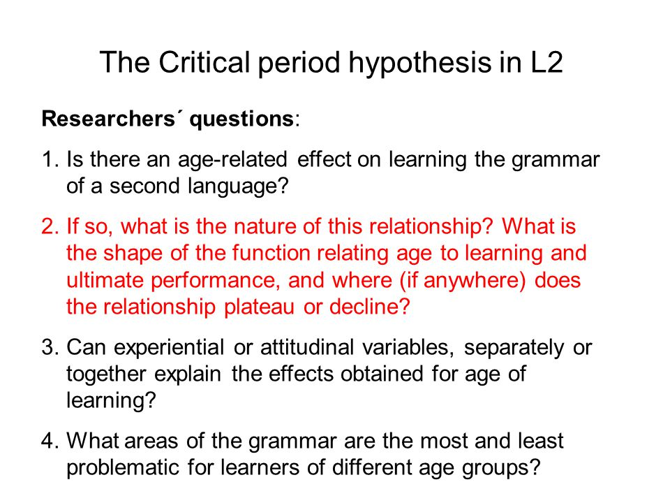 The Critical period hypothesis in L2